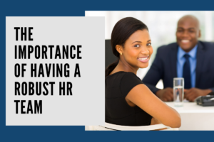 The importance of having a robust HR team