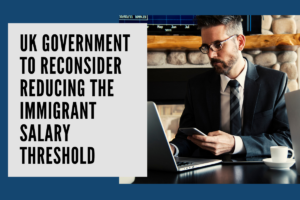 Brexit: Employers are requesting that the Government reconsider reducing the immigrant salary threshold