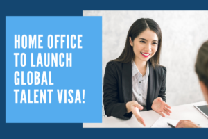 Home Office to Launch Global Talent Visa!