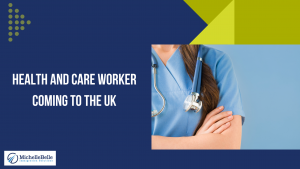 Health and Care Worker Coming to the UK